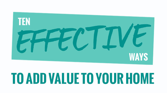 Ten Effective Ways To Add Value To Your Home | IPSLuk