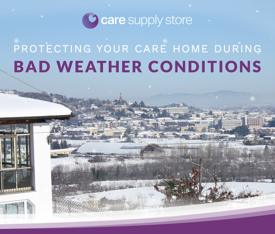 Protecting Your Care Home During Bad Weather Conditions