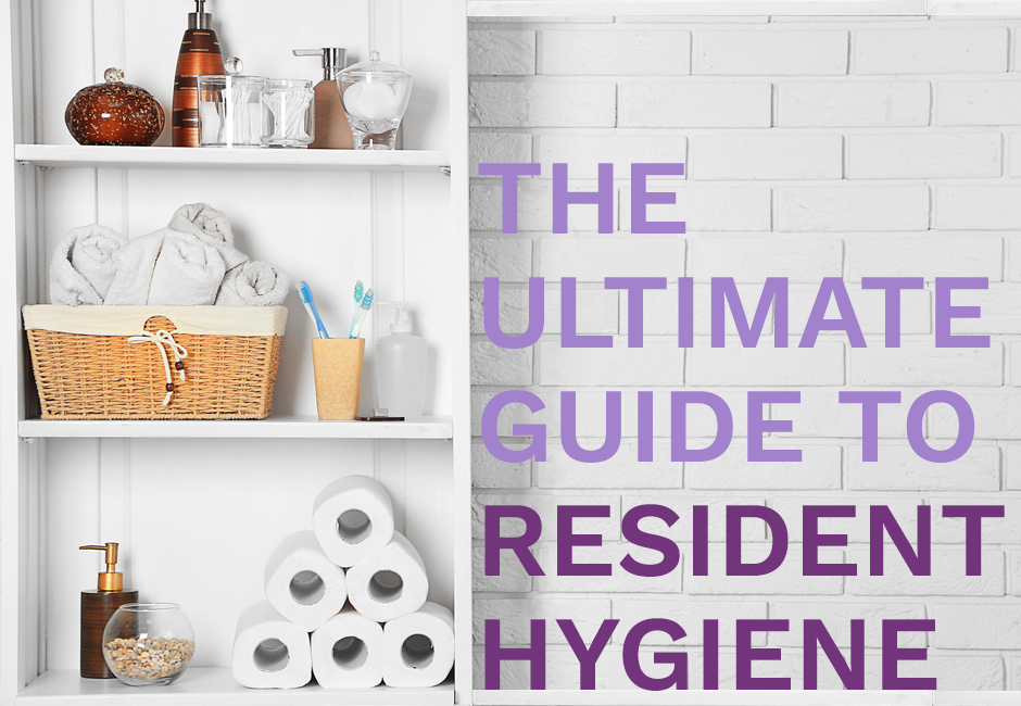 The Ultimate Guide To Resident Hygiene