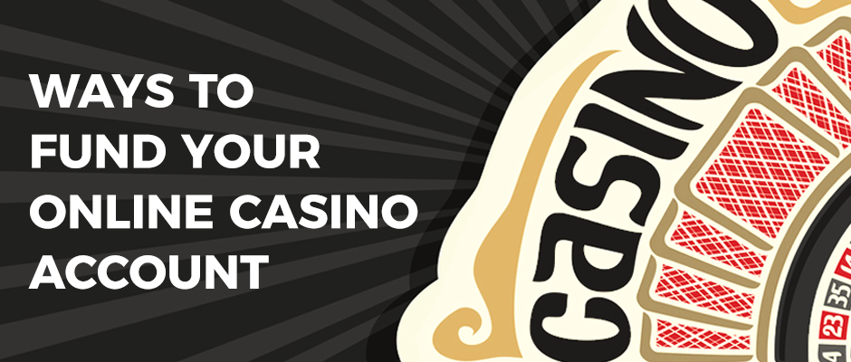 Ways to Fund Your Online Casino Account