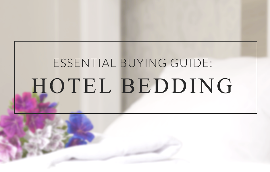 Essential Buying Guide: Hotel Bedding