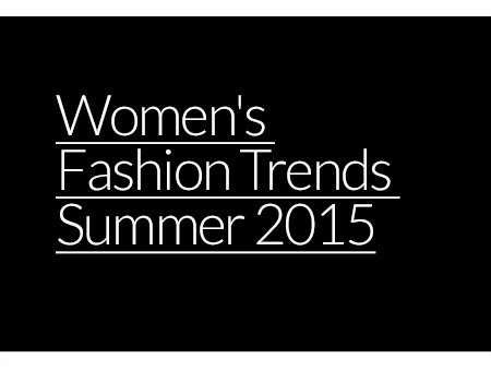 Women's Fashion Trends Summer 2015