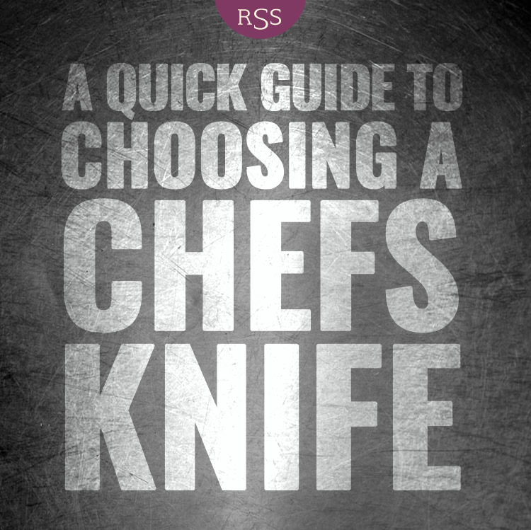 A Quick Guide To Choosing A Chefs Knife